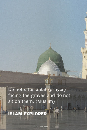 Do not offer Salat (Prayer) facing the graves