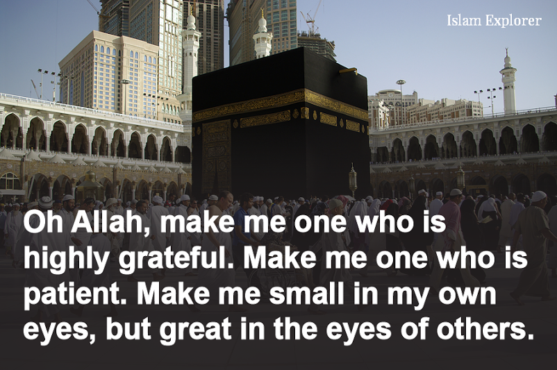 Oh Allah, make me one who is highly grateful.