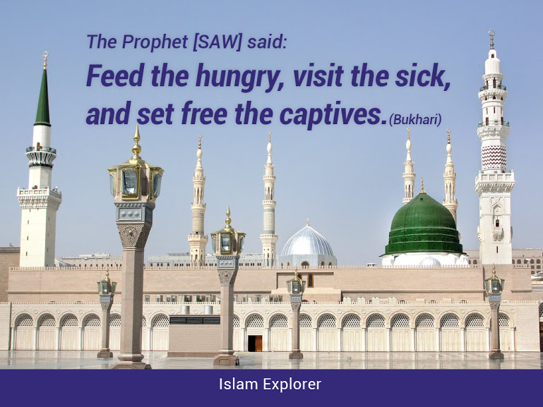 Feed the hungry, visit the sick, and set free the captives.