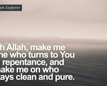 Oh Allah, Make me one who turn to you in repentance