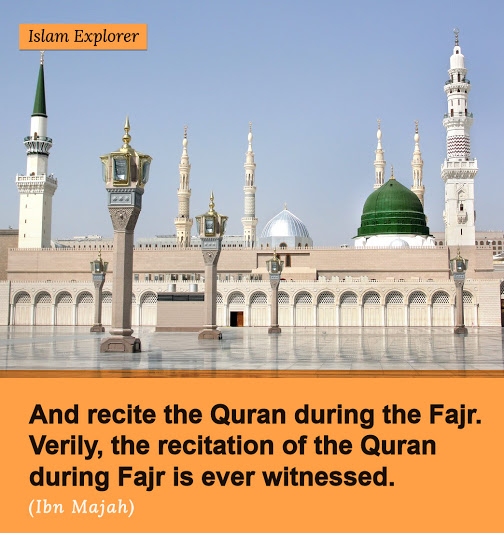 And recite the Quran during the Fajr.