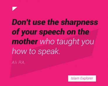 Don't use the sharpness of your speech on the mother