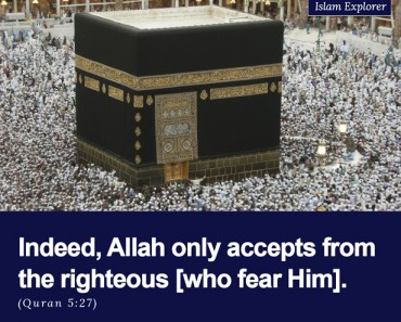 Indeed, Allah only accepts from the righteous