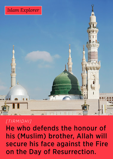 He who defends the honour of his (Muslim) brother, Allah will secure his face