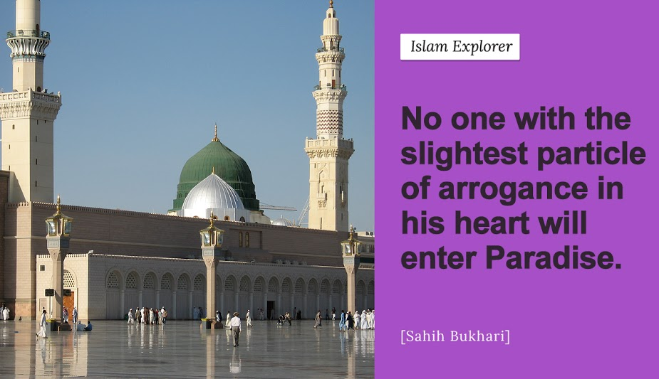 No one with the slightest particle of arrogance in his heart will enter Paradise