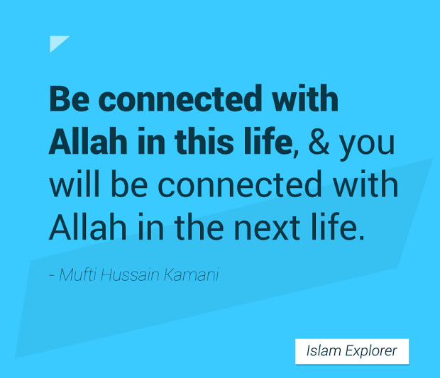 Be connected with Allah in this life