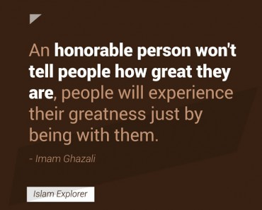 An honourable person won't tell people how great they are