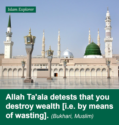Allah Ta'ala detects that you destroy wealth