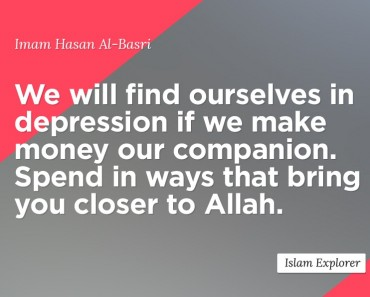 We will find ourselves in depression of we make money our companion.