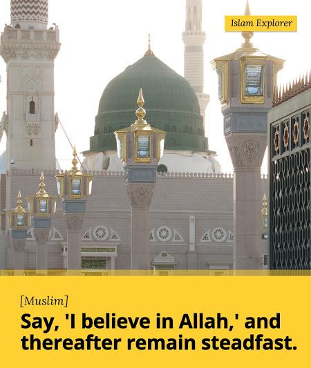 Say, 'I believe in Allah,