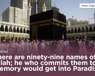There are ninety – nine names of Allah