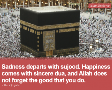 Sadness departs with sujood.