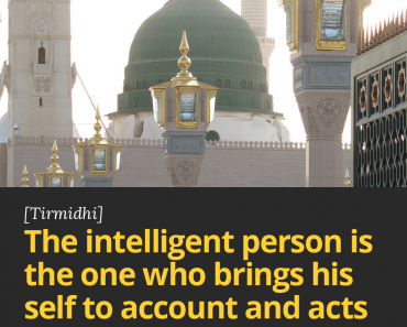 The intelligent person is the one who brings his self to account