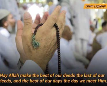 May Allah make the best of our deeds the last of our deeds