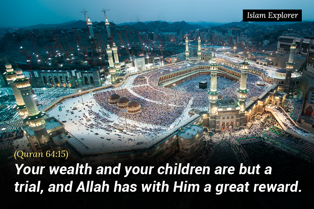 Your wealth and your children are but a trial