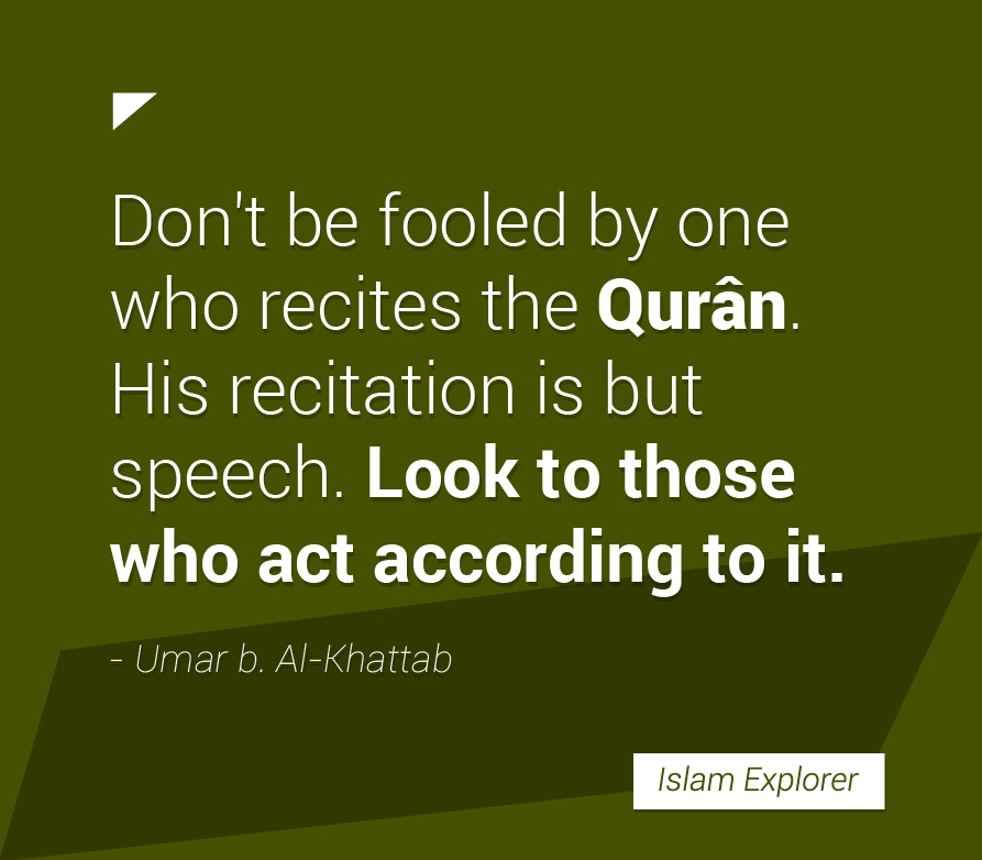 Don't  be fooled by one who recites the Quran.