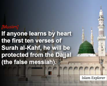 If anyone learns by heart the first ten verses of Surah al-Kahf