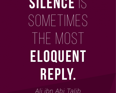 Silence Is Sometimes The Most Eloquent Reply