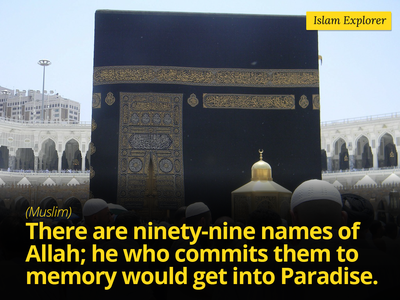 There are ninety-nine names of Allah