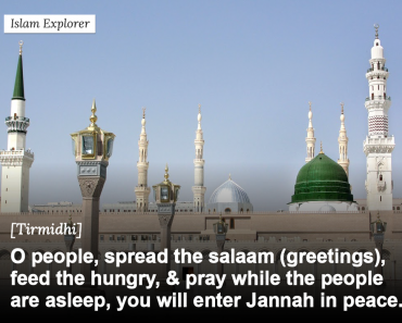 O people, spread the salaam (greetings), feed the hungry, & pray