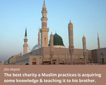 The best charity a Muslim practices is acquiring some knowledge