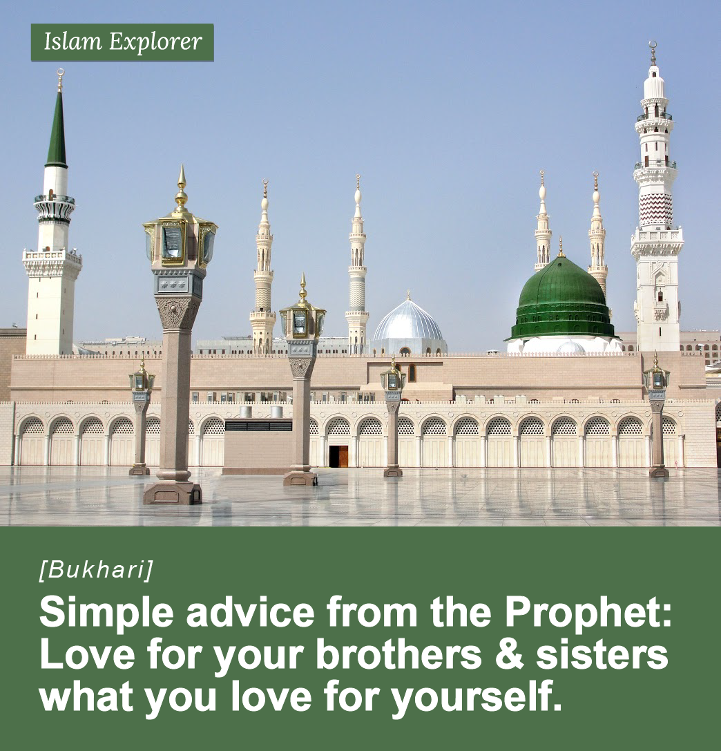 Love for your brothers & sisters what you love for yourself.