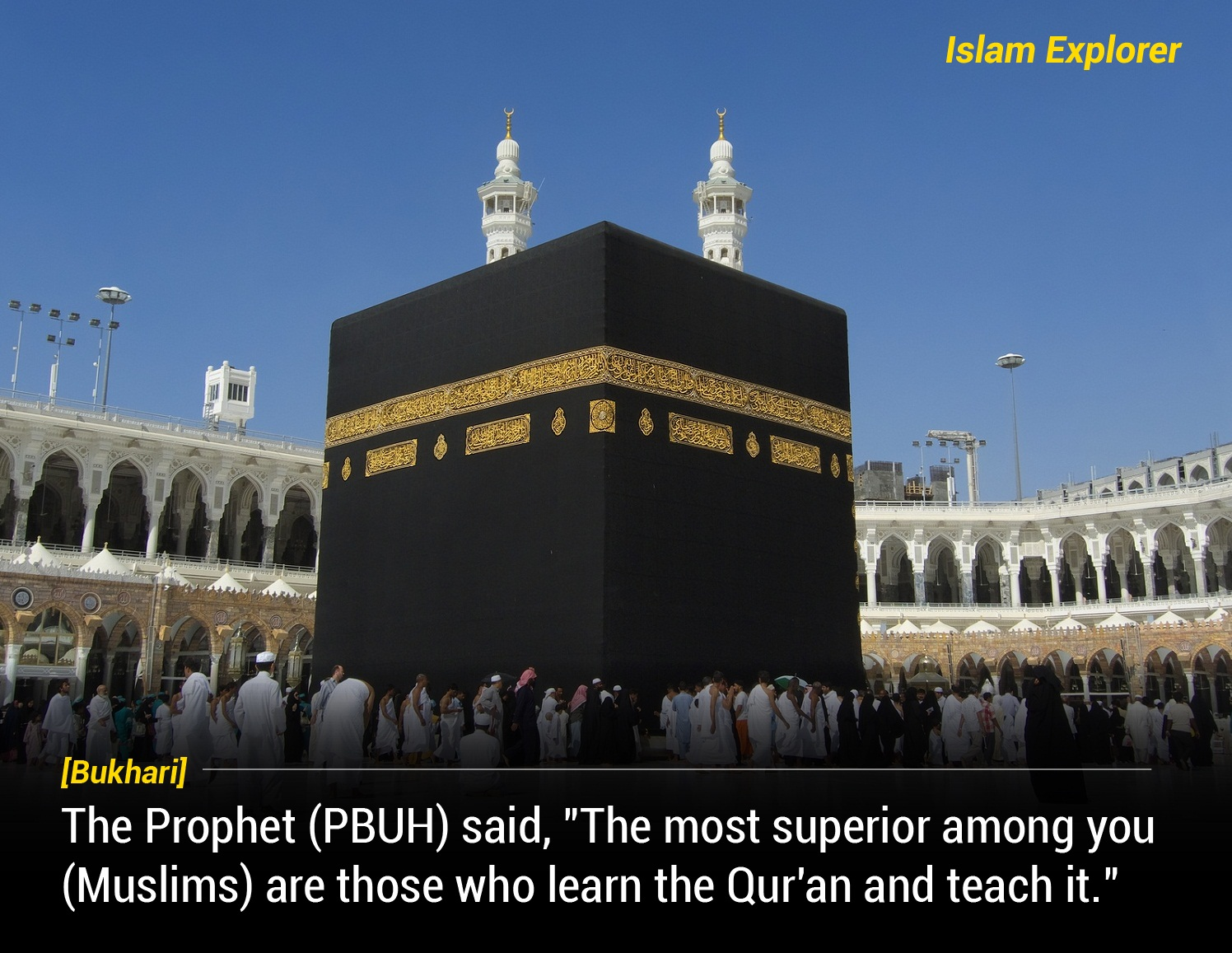 The most superior among you (Muslim) are those who learn the Qur'an