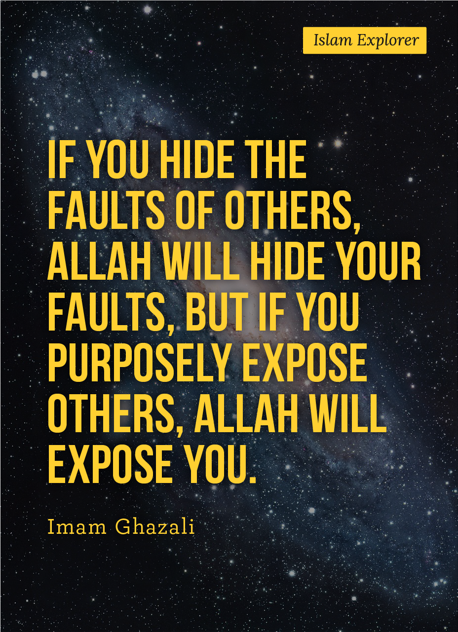If you hide the faults of others, Allah will hide your faults,