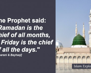 "The Prophet said: "" Ramadan is the chief of all months"