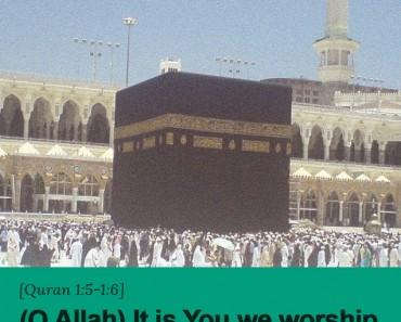 (O Allah) It is You we worship