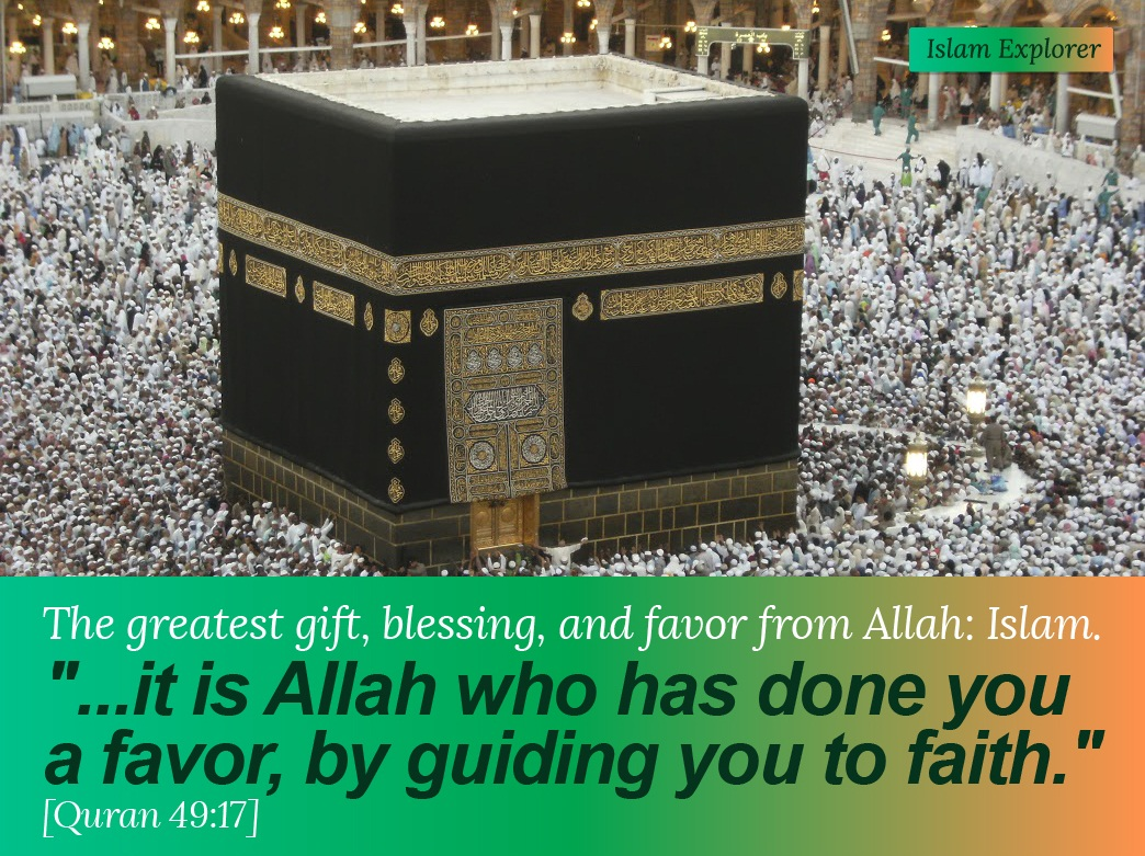 The greatest gift, blessing, and favor from Allah: Islam.