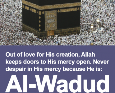 Out of love for his creation, Allah keeps doors to His mercy open.