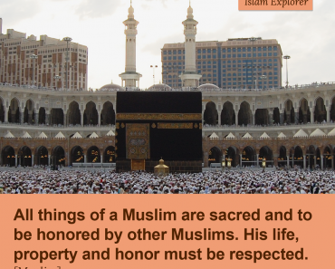 All things of a Muslim are sacred and to be honored by other Muslims.