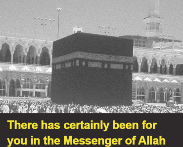 There has certainly been for you in the Messenger of Allah