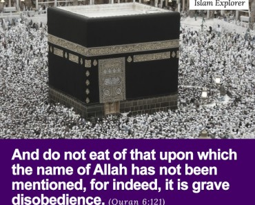 And do not eat of that upon which the name of Allah has not been mentioned