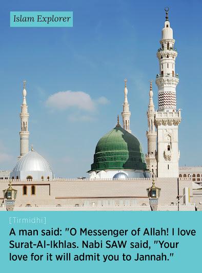 "A man said: ""O Messenger of Allah! I love Surat-Al-Ikhlas"
