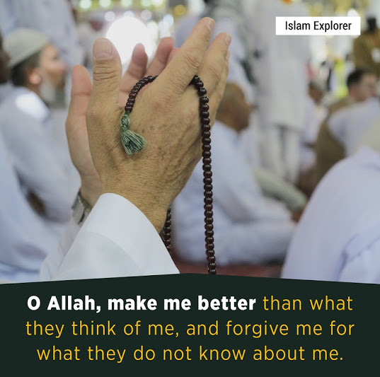 O Allah, make me better that what they think of me