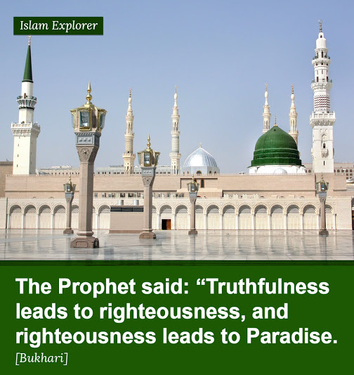 Truthfulness leads to righteousness, and righteousness leads to Paradise