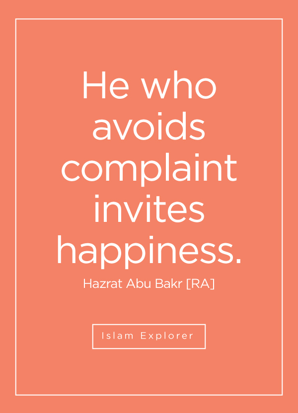 He who avoids complaint invites happiness.